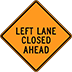 Left Lane Closed Ahead Sign Houston Road Closed Signs For Rent