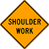 Shoulder Work Sign Houston Road Closed Street Signs For Rent Barricades Street Cones